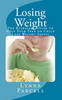 Losing Weight: The Kickstart Guide to Help Your Teen or Chil