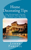 Home Decorating Tips: The Kickstart Guide to Making Your Hom