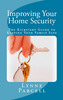 Improving Your Home Security: The Kickstart Guide to Keeping
