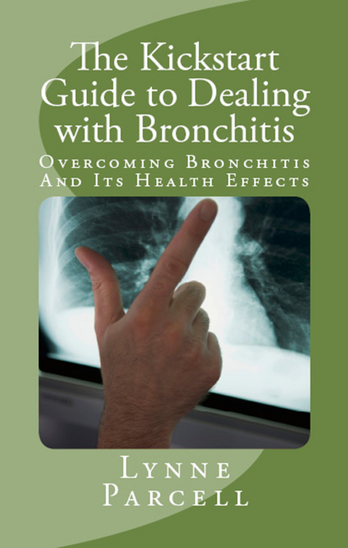 Product picture The Kickstart Guide to Dealing with Bronchitis: Overcoming B