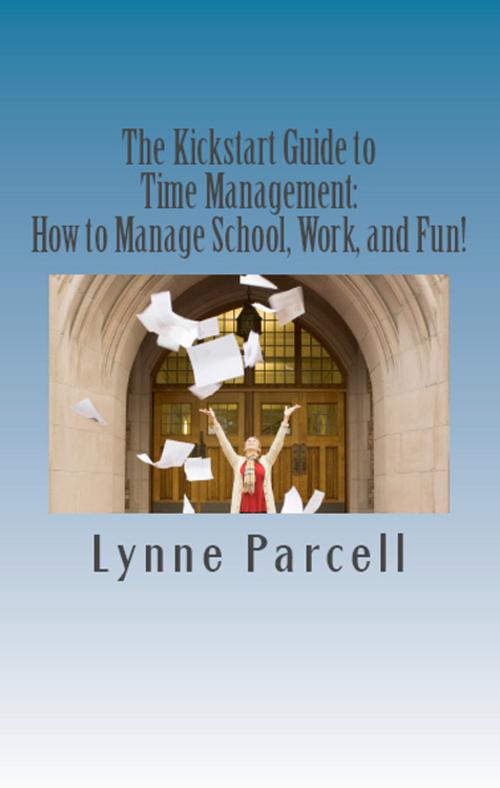 Product picture The Kickstart Guide to Time Management:  How to Manage Schoo
