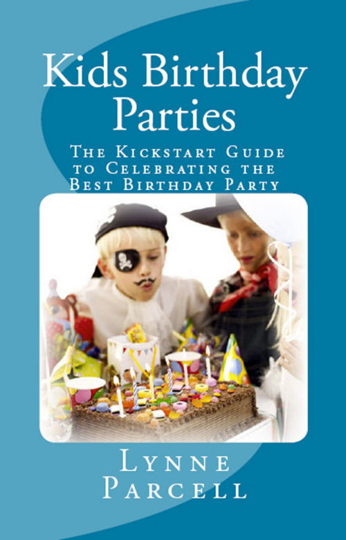 Product picture Kids Birthday Parties: The Kickstart Guide to Celebrating th