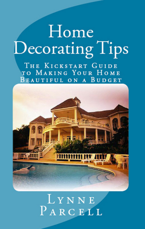 Product picture Home Decorating Tips: The Kickstart Guide to Making Your Hom